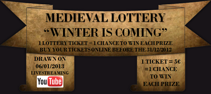 headen ONLINE MEDIEVAL LOTTERY WINTER IS COMING   BUY 1 TICKET = 1 CHANCE TO WIN EACH PRIZE